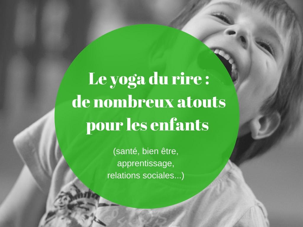 Le yoga du rire de nombreux atouts pour les enfants sante bien etre apprentissage relations sociales